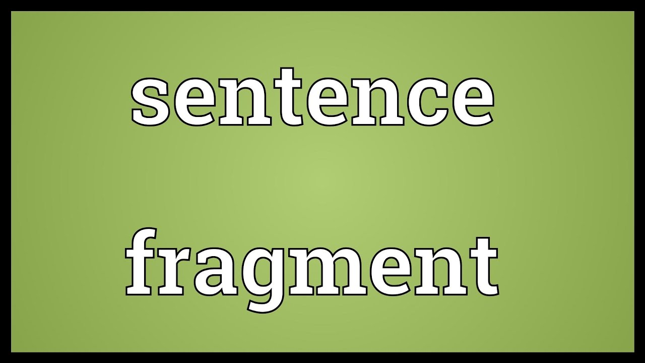 Fragment of a Sentence
